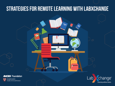 Back to School with LabXchange: Strategies for Remote Learning