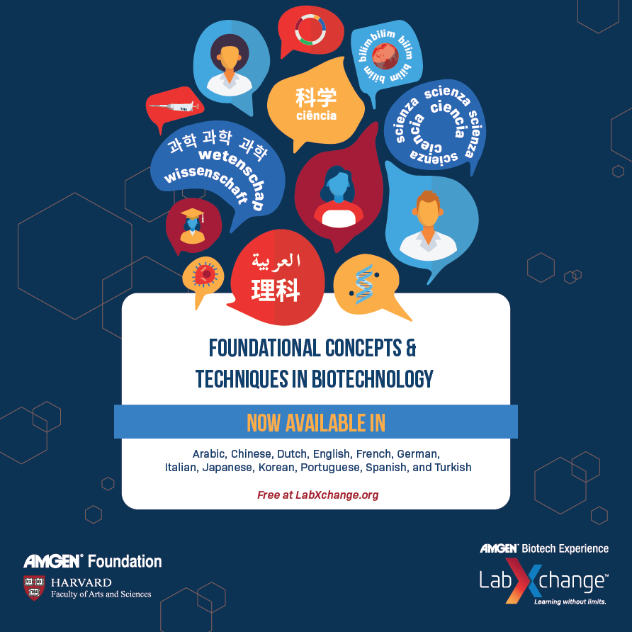 Graphic announcing the Foundational Concepts and Techniques in Biotechnology cluster is available in Arabic, Chinese, Dutch, English, French, German, Italian, Japanese, Korean, Portuguese, Spanish, and Turkish. Free at LabXchange.org.